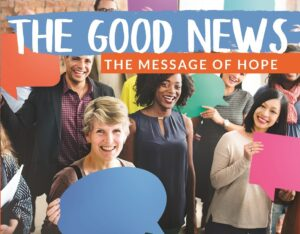 The Good News, Message of Hope